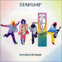KNEE DEEP IN THE HOOPLA / STARSHIP