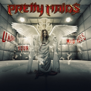 UNDRESS YOUR MADNESS / PRETTY MAIDS