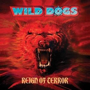 REIGN OF TERROR / WILD DOGS