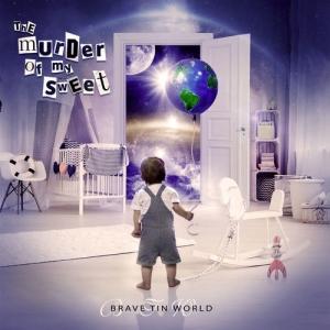 BRAVE TIN WORLD / THE MURDER OF MY SWEET