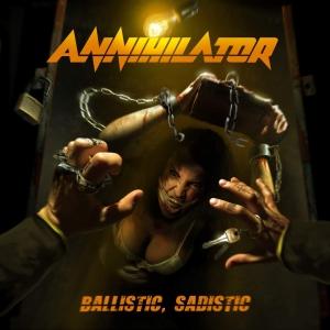 BALLISTIC, SADISTIC / ANNIHILATOR