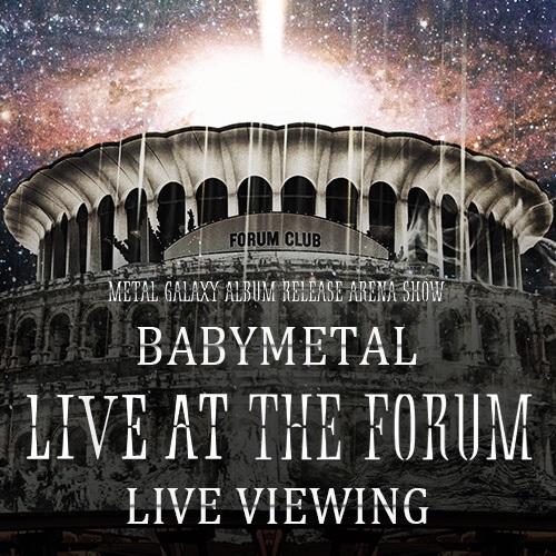 BABYMETALフォーラム公演のライブ・ビューイング専用自由掲示板