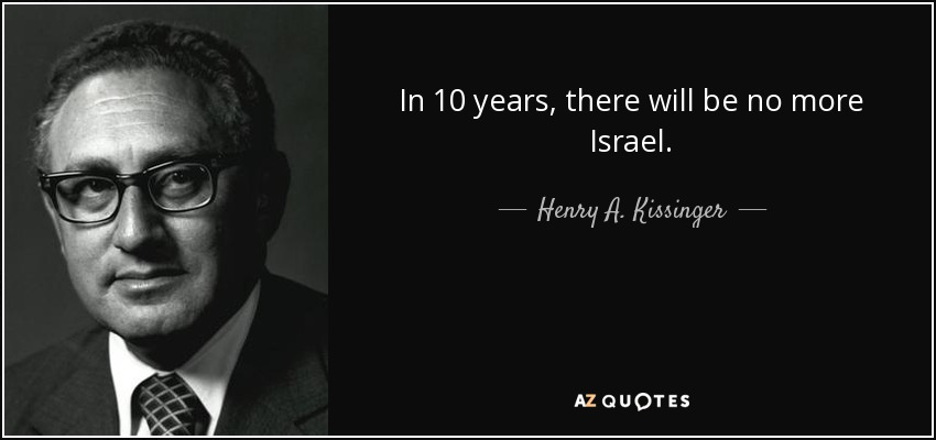 quote-in-10-years-there-will-be-no-more-israel-henry-a-kissinger-65-36-969696.jpg
