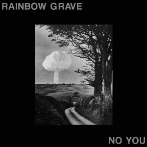 RAINBOW GRAVE『No You』