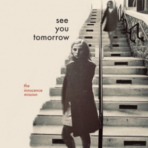 INNOCENCE MISSION『See You Tomorrow』