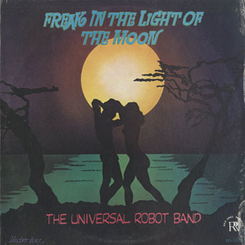 SL_UNIVERSAL ROBOT BAND_FREAK IN THE LIGHT OF THE MOON_20191004