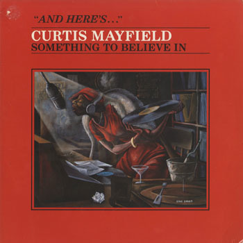 SL_CURTIS MAYFIELD_SOMETHING TO BELIVE IN_20191108