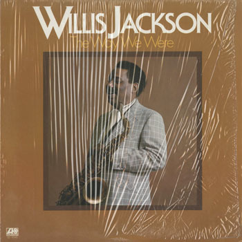 JZ_WILLIS JACKSON_THE WAY WE WERE_20191123