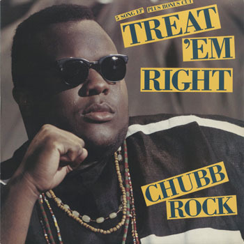 CHUBB ROCK_TREAT EM RIGHT_20200109