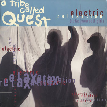 A TRIBE CALLED QUEST_Electric Relaxation_20200122
